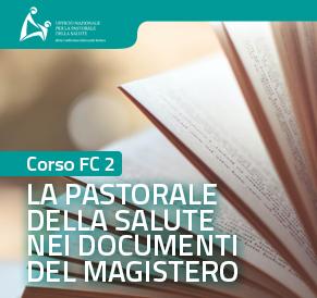 Corso FC2.4 - La pastorale della salute nei documenti del Magistero